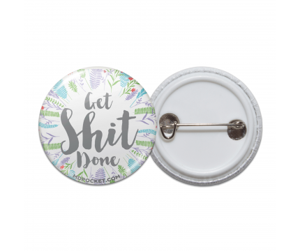 Get Shit Done Pinback Button